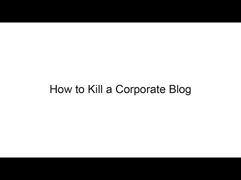 How to Kill a Corporate Blog