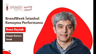 İhsan Özçıtak | BrandWeek İstanbul Konuşma Performansı