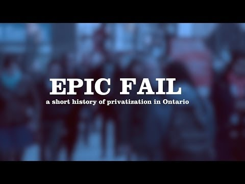 EPIC FAIL - a short history of privatization in Ontario