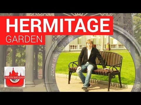 Moscow tour. Hermitage garden. [Moscow travel guide] Visit Hermitage garden.