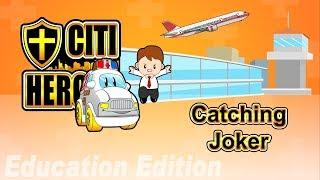 "Citi Heroes EP08 ""Catching Joker"" @ Education Edition"