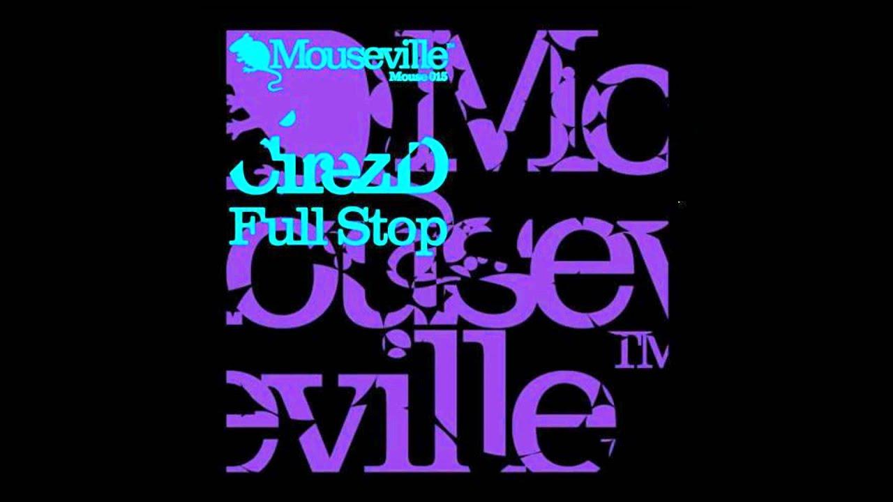 Download Cirez D - Full Stop (Original Mix)