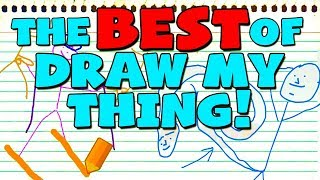 The BEST of DRAW MY THING!