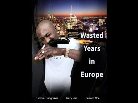 Wasted Years In Europe  Latest Nollywood Film