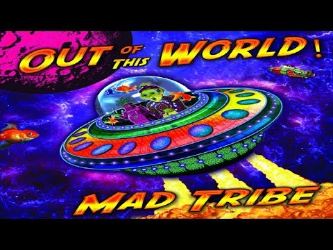 Mad Tribe - Out Of This World ᴴᴰ