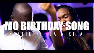 Mo Birthday Song -  Stelio ft. La Nikita
