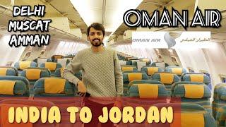 Delhi to Jordan (Amman) Via Muscat (Oman) : OMAN AIR : TRANSIT VISA : Muscat Airport