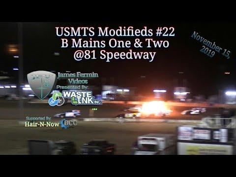 USMTS Modifieds #22, B Mains 1 & 2, 81 Speedway, 11/15/19