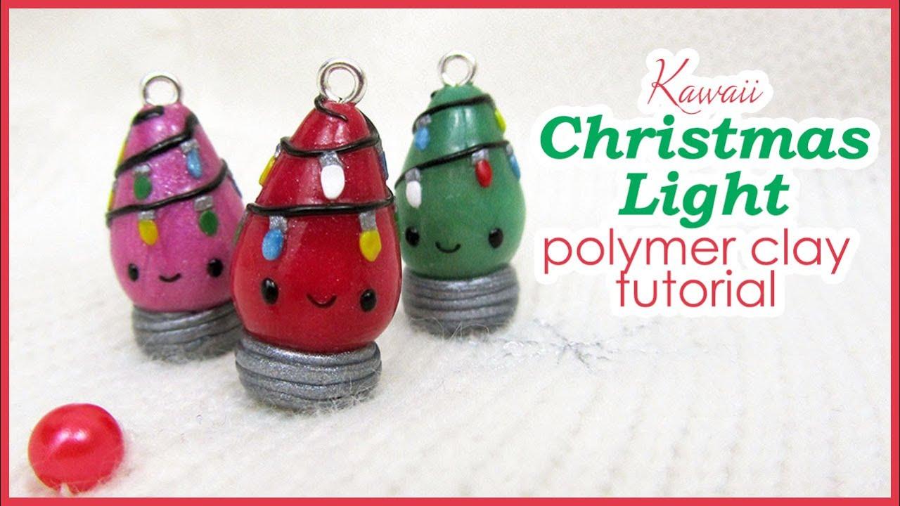 Polymer Clay Christmas Charms.Tutorial Kawaii Christmas Light Polymer Clay Charm