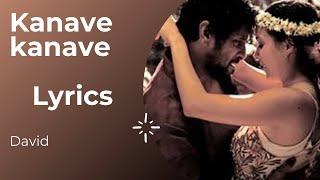 kanave kanave song lyrics ( tamil ) | David movie | Anirudh Ravichander