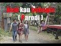 ASAL KAU SENENG ( PARODI ) KENDAL JATENG
