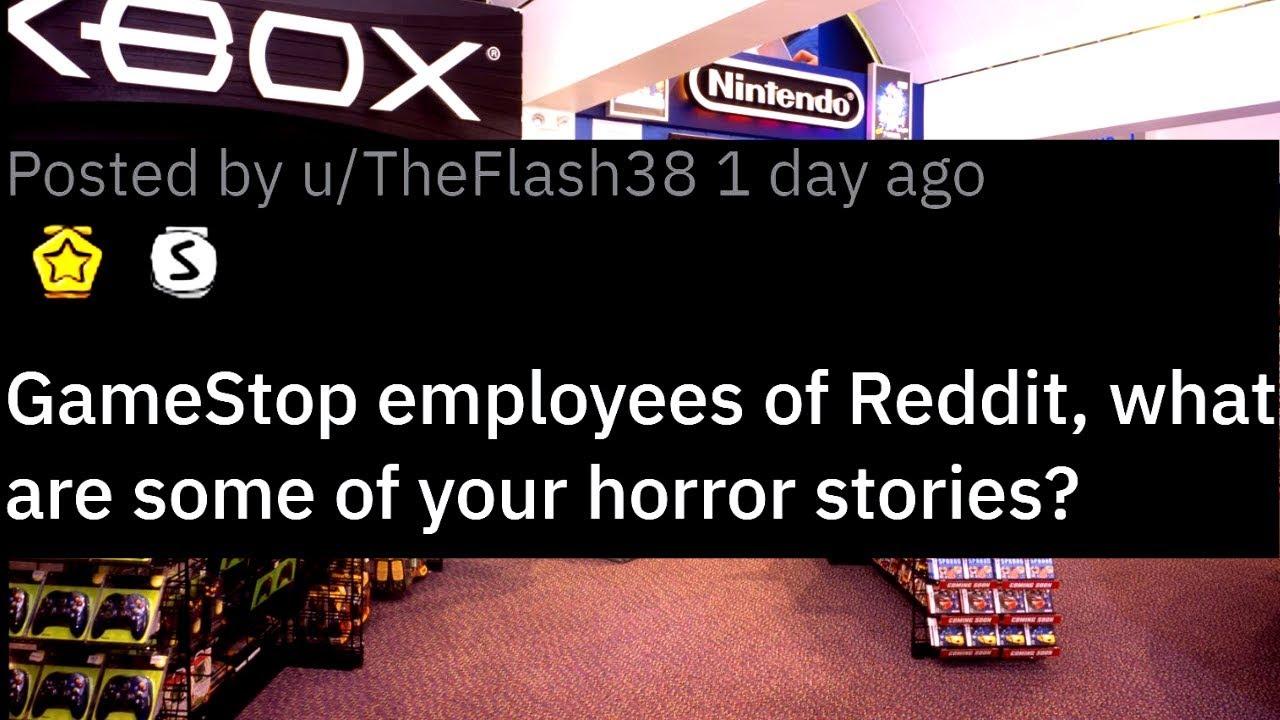 GameStop Horror Stories | Ask Reddit