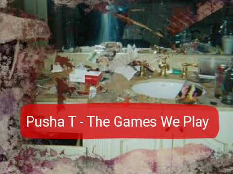 Pusha T - The Games We Play