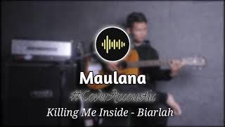 Killing me inside - Biarlah    Cover by Maulana