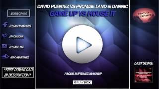 Скачать David Puentez Vs Dannic Game Up Vs House It Facüü Martinez Mashup