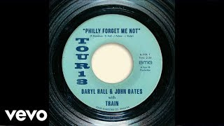 Daryl Hall & John Oates, Train - Philly Forget Me Not (Official Audio)