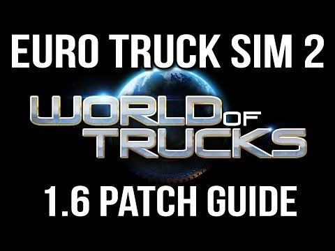 Euro Truck 1.6 Patch Guide And World Of Trucks!