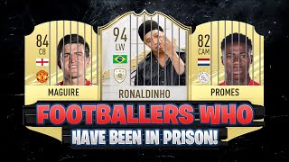 FOOTBALLERS WHO HAVE BEEN IN PRISON! 😱🔥| FT. RONALDINHO, MAGUIRE, PROMES... etc