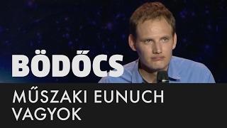 Bödőcs: Műszaki eunuch vagyok
