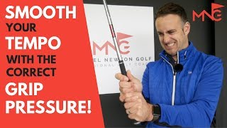 How Grip Pressure Can Affect Your Golf Swing Tempo