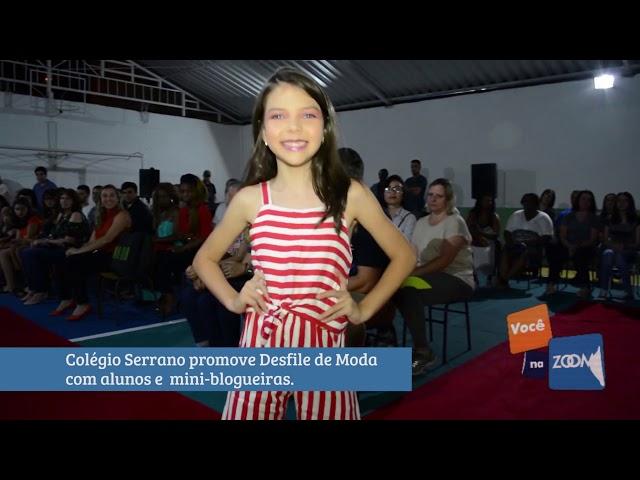 23-10-2019 - VOCÊ NA ZOOM - DESFILE DE MODA DO COLÉGIO SERRANO