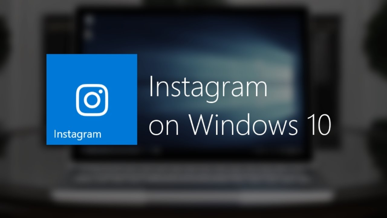 download instagram for windows 10 exe