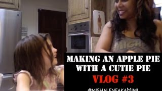 Making an Apple Pie with a Cutie Pie | Mishalene aka MiMi Vlog #3