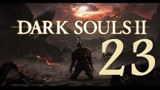 Dark Souls 2 - Gameplay Walkthrough Part 23: Doors of Pharros