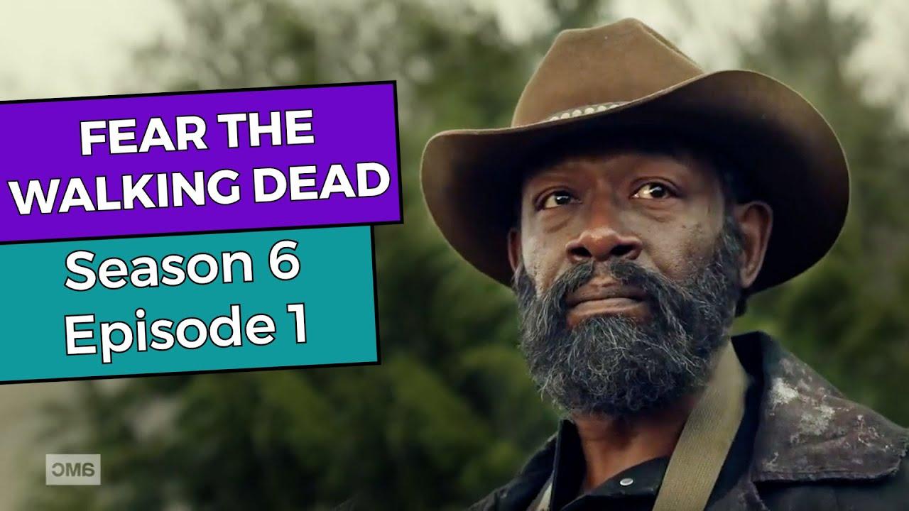 Download Fear The Walking Dead: Season 6 Episode 1 RECAP