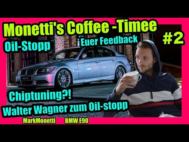 Euer Feedback zum Oil-Stopp + Wagner's Antwort | Chiptuning | #CoffeeTimee 002 | MarkMonetti