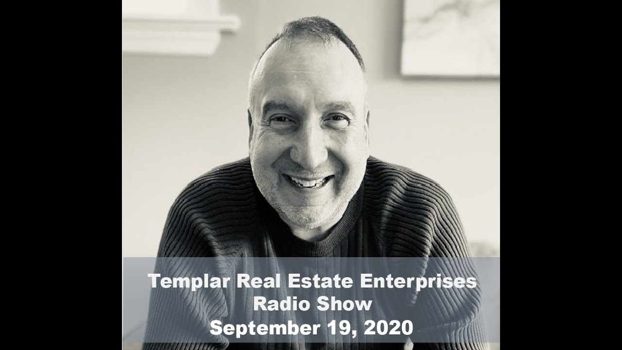 Templar Real Estate Radio Show Talk Show September 19, 2020