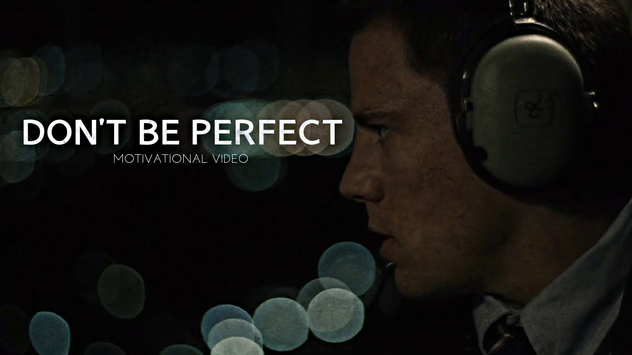 Don't Be Perfect - Motivational Video ft Lewis Howes