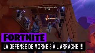 FORTNITE - SAUVER THE WORLD - THE DEFENSE OF MORNE 3 A ARRACHE !!!