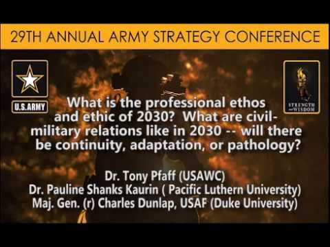 Army Strategy Conf. - What Will the Military's Future Ethic and Ethos Be? - Army War College