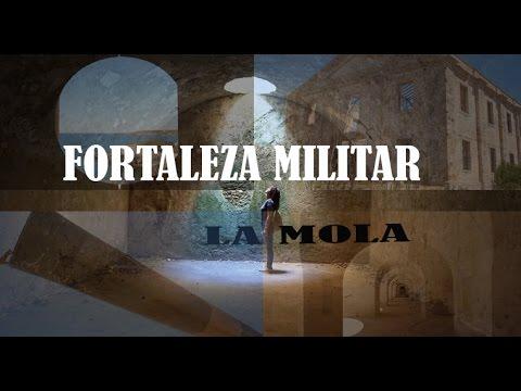 LA MOLA / ANTIGUA FORTALEZA MILITAR