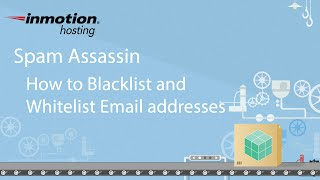 How to Blacklist and Whitelist Email Addresses in SpamAssassin