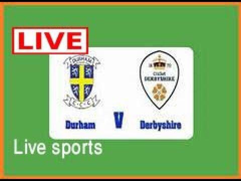 Derbyshire vs Durham,NatWest t20 Blast, 2017   - Live Cricket Score, Commentary 15 Aguest 2017