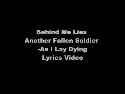 Behind Me lies Another Fallen Soldier -As I Lay Dying (Lyrics Video) mp3