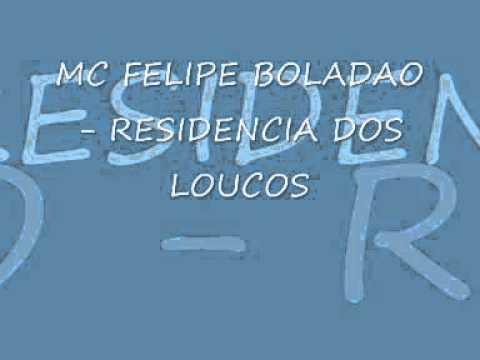MC FELIPE BOLADAO - RESIDENCIA DOS LOUCOS