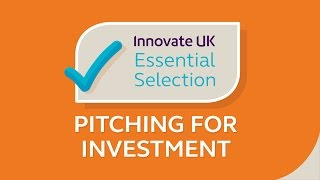 START-UPS: Innovate UK's Essential Tips on Pitching for Investment for Start-Ups and Small Businesses