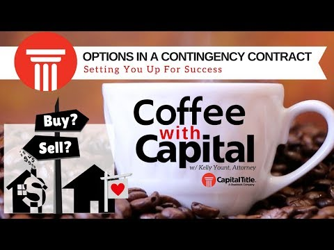 Coffee with Capital- Ep. 9 Options in a Contingency Contract for - Setting you up for success.