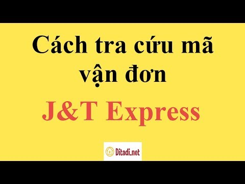 [Hướng Dẫn] Cách Tra Cứu Mã Vận đơn J&T Express Tracking - Ditadi.net