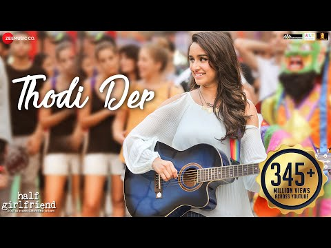 Thumbnail: Thodi Der -Full Video | Half Girlfriend | Arjun Kapoor & Shraddha Kapoor | Farhan S & Shreya Ghoshal
