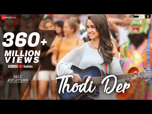 Thodi Der -Full Video | Half Girlfriend | Arjun Kapoor & Shraddha Kapoor | Farhan S & Shreya Ghoshal