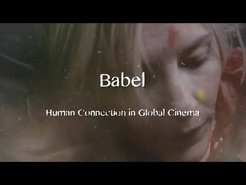 Babel: Human Connection in Global Cinema