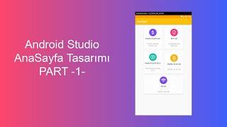 Android Studio ile uygulama yapımı part 1 AnaSayfa Tasarımı
