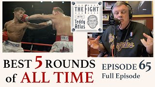 "Teddy Atlas Shares ""The Best 5 Rounds of Boxing Ever"" 