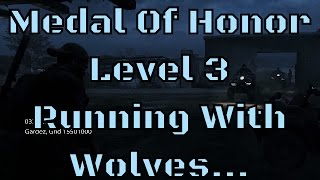 Medal Of Honor (2010) - Running With Wolves... (Level 3)