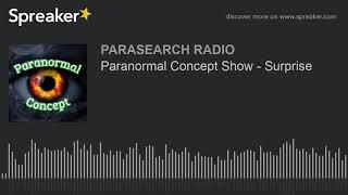 Paranormal Concept Show - Surprise