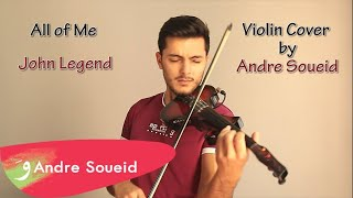 All of Me - John Legend Violin Cover by Andre Soueid